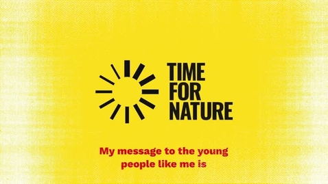 Thumbnail for entry Time #ForNature Youth Voices