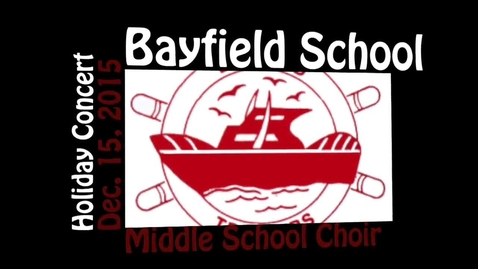 Thumbnail for entry Bayfield MS Choir Holiday Concert 2015