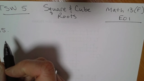 Thumbnail for entry Math 13 (F) E01 - TSW 5 Square & Cube Roots