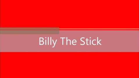 Thumbnail for entry Billy The Stick