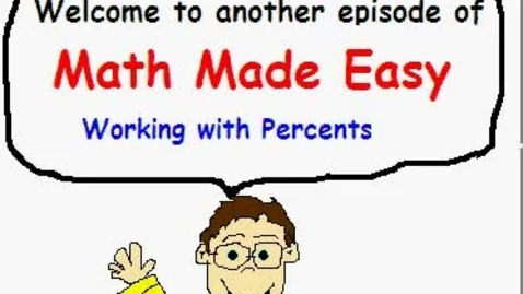 Thumbnail for entry Math Made Easy: Working With Percents
