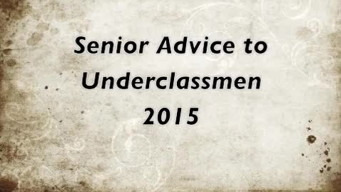 Thumbnail for entry Senior Advice Class of 2015