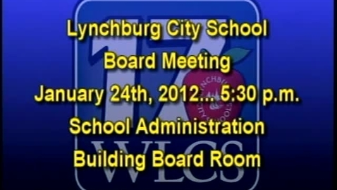 Thumbnail for entry 01-24-12 LCS Board Meeting