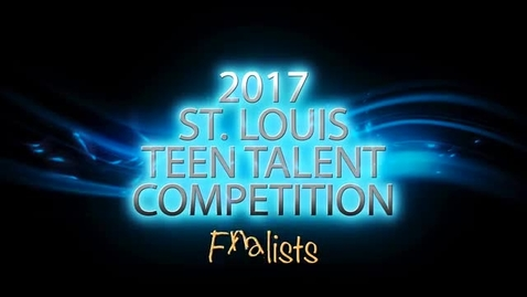Thumbnail for entry 2017 St  Louis Teen Talent Competition Finalists