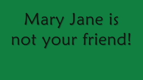 Thumbnail for entry Mary Jane is Not Your Friend