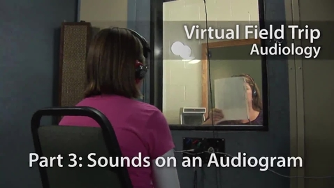 Thumbnail for entry Sounds on an Audiogram - Audiology Virtual Field Trip