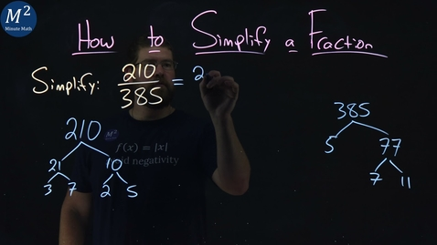 Thumbnail for entry How to Simplify a Fraction | 210/385 | Part 4 of 5 | Minute Math