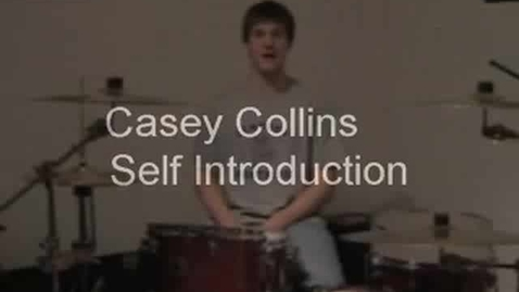 Thumbnail for entry Casey Collins Self Introduction