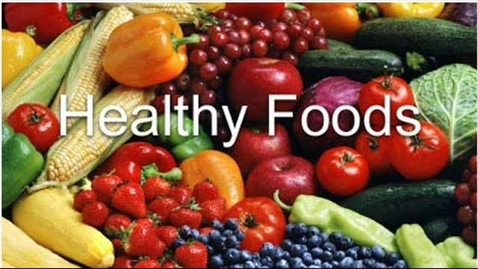 Thumbnail for entry Healthy Foods