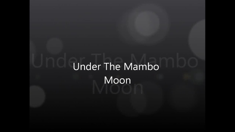 Thumbnail for entry Under the Mambo Moon