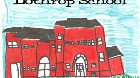 Thumbnail for entry History of Lothrop School