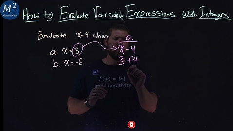Thumbnail for entry How to Evaluate Variable Expressions with Integers | Evaluate x-4 when x=4 and x=-6 | Part 1 of 2