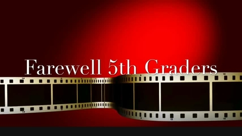 Thumbnail for entry Farewell 5th Graders