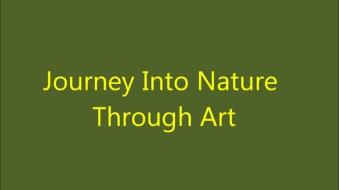Thumbnail for entry Journey Into Nature Through Art - Summer Enrichment Program - 2013