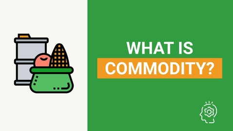 Thumbnail for entry What is a commodity? | Commodity explained in 3 minutes