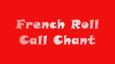 Thumbnail for entry French Roll Call Chant