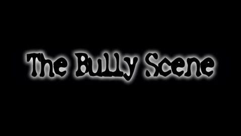Thumbnail for entry The Bullying Scene