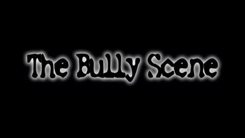 Thumbnail for entry The Bullying Scene