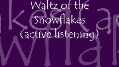 Thumbnail for entry Waltz of the Snowflakes