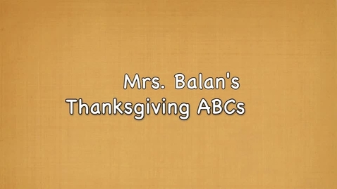 Thumbnail for entry Mrs. Balan's Thanksgiving ABCs