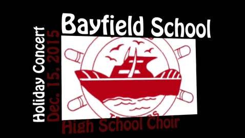 Thumbnail for entry Bayfield High School Choir Holiday Concert 2015