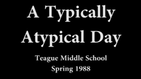Thumbnail for entry A Typically Atypical Day Spring 1988