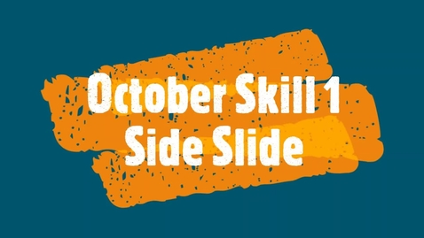 Thumbnail for entry October Skill 1 - Side Slide