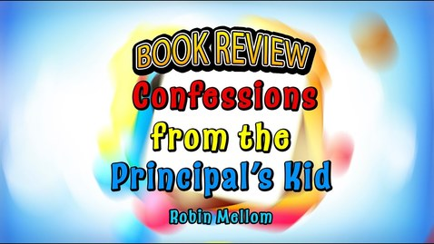 Thumbnail for entry Confessions From the Principal's Kid Book Trailer