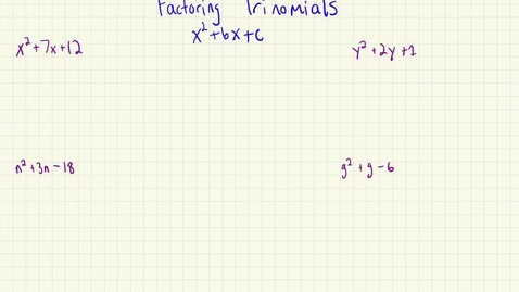 Thumbnail for entry Factoring Trinomials pt. 1