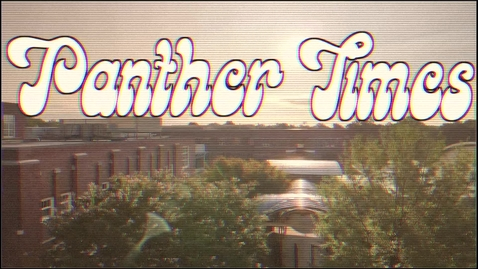 Thumbnail for entry Panther Times - Episode 4 - Week of Jan.18