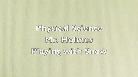Thumbnail for entry Physical Science - Fun with Snow