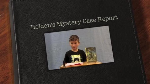 Thumbnail for entry Holden's Mystery Case Report