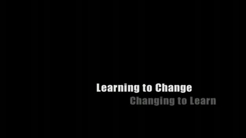 Thumbnail for entry Learning to Change-Changing to Learn