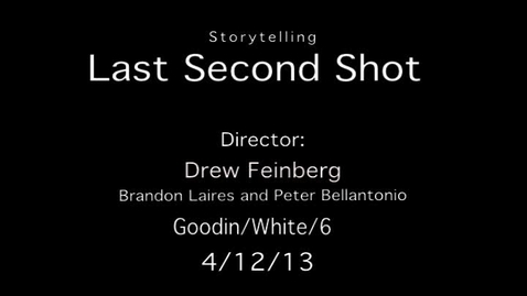 Thumbnail for entry Story Telling - The Last Second Shot