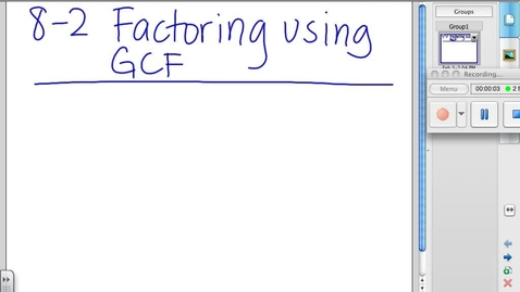Thumbnail for entry 8-2 Factoring using the GCF