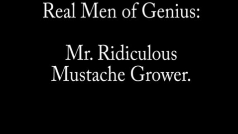 Thumbnail for entry Real Men of Genius: Mr. Ridiculous Mustache Grower TR5