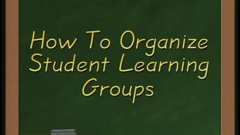 Thumbnail for entry How to Organize Student Learning Groups