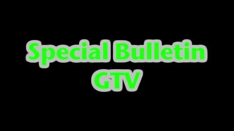 Thumbnail for entry GTV Special Bulletin November 1st