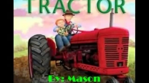 Thumbnail for entry Grandpa's Tractor - Mason