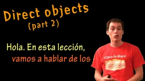 Thumbnail for entry Spanish Lesson - Direct Objects (part 2)
