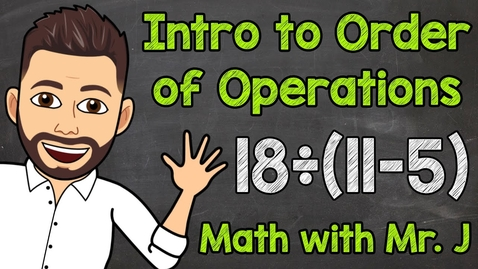 Thumbnail for entry An Intro to Order of Operations | Math with Mr. J