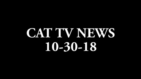 Thumbnail for entry Weekly Newscast for 10-30-18