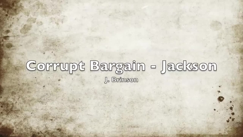 Thumbnail for entry Corrupt Bargain to Jackson 1832