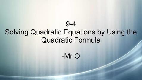 Thumbnail for entry Algebra I 9-4 Using the Quadratic Formula
