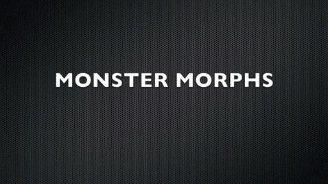 Thumbnail for entry Monster Morphs