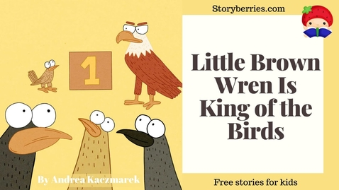 Thumbnail for entry Little Brown Wren Is King of the Birds - Read Along Stories for Kids (Animated Bedtime Story)