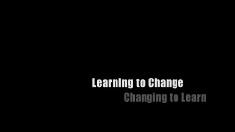 Thumbnail for entry Learning to Change, Changing to Learn