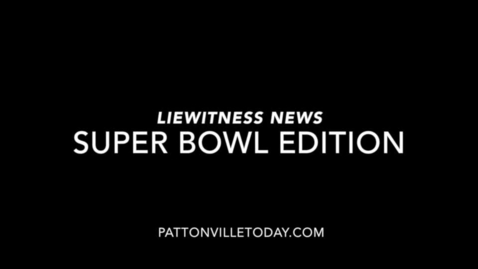 Thumbnail for entry Liewitness News: Super Bowl Edition