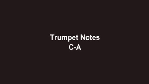 Thumbnail for entry Trumpet Notes C-A