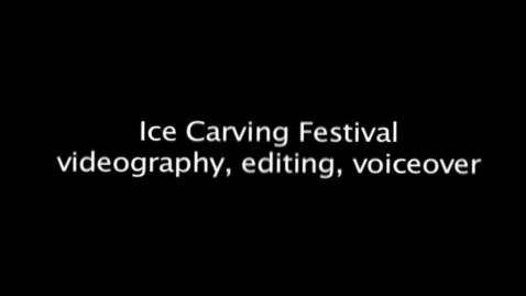 Thumbnail for entry Ice Carving Festival